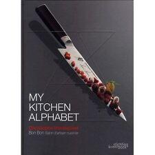 My Kitchen Alphabet: Restaurant Bon-Bon by Sandrine Mossiat, Christophe...