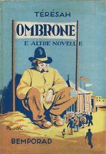 Teresah - Ombrone  e altre novelle - Bemporad 1^ Edz. 1926 Sgrilli