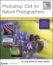 Photoshop CS4 for Nature Photographers: A Workshop in a Book, Anon, Ellen, Anon,
