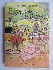 COMTESSE DE SEGUR FRANçOIS LE BOSSU ILLUSTRATIONS JOBBE DUVAL JAQUETTE 1958