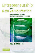 Entrepreneurship and New Value Creation: The Dynamic of the Entrepreneurial Pro