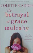 The betrayal of Grace Mulcahy, New, Colette Caddie Book