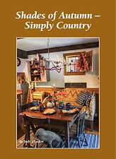 Shades of Autumn - Simply Country Judy Condon NEW FALL Book   NR