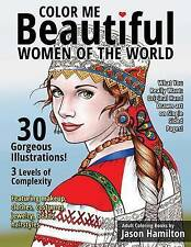 Color Me Beautiful Women World Adult Coloring Book by Adult Coloring Books by Ja
