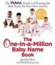 The One-in-a-Million Baby Name Book: The BabyNames.com Guide to Choosing the Be