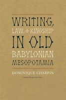 Writing, Law, and Kingship in Old Babylonian M... by Charpin, Dominique Hardback