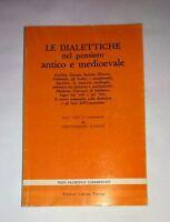 Le dialettiche nel pensiero antico e medioevale - F. Vidoni - Ed. Canova,1980