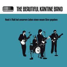 THE BEAUTIFUL KANTINE BAND-ROCK'N'ROLL HAT UNSEREM LEBEN EINEN NEUFEN SINN CD NE