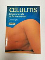 Celulitis. Cómo vencerla de forma natural. Gina Righi. Integral.Medicina natural