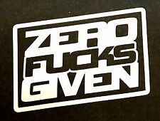 ZERO F*CKS GIVEN DECAL STICKER CAR FORD CHEVY DODGE VW JDM HONDA MAZDA TRUCK