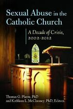 Sexual Abuse in the Catholic Church: A Decade of Crisis, 2002-2012 (Abnormal