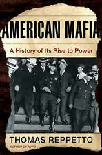 American Mafia: A History of Its Rise to Power, Acceptable, Reppetto, Thomas A.,