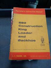 CASE 580 CONSTRUCTION KING LOADER BACKHOE OPERATORS MANUAL