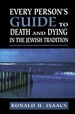 Every Person's Guide to Death and Dying in the Jewish Tradition by Ronald H....