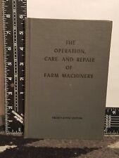 John Deere The Operation Care And Repair Of Farm Machinery