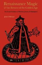 Renaissance Magic and the Return of the Golden Age: The Occult Tradition and ...