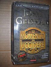 LIBRO - IL MOMENTO DI UCCIDERE - J. GRISHAM - 1° ED MONDADORI 2002 - NUOVO