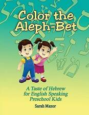 Color Aleph-Bet Taste Hebrew for English Speaking Presc by Mazor Sarah