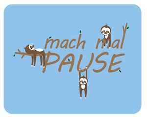 Mousepad Mach mal Pause 24x19 Faultier Büro Spruch lustig Mauspad Unterlage