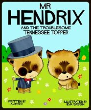 Mr Hendrix and The Troublesome Tennessee Topper