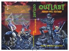 OUTLAST Geeks Will Gather geeks vs zombies book one Shane Michael Lassetter