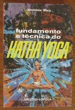 Antonio Blay Fundameto e Tecnica Do Hatha Yoga 1977 Brazilian Softcover Edition