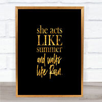 Acts Like Summer Quote Print Black & Gold Wall Art Picture