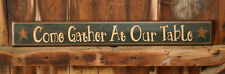 New Primitive Country Stars Dining Room COME GATHER AT OUR TABLE Wood Sign 35""