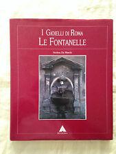 LE FONTANELLE I gioielli di Roma - Andrea De Marchi - Anthropos 1988