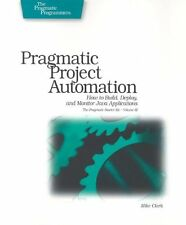 Pragmatic Project Automation: How to Build, Deploy
