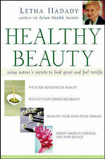 Good, Healthy Beauty: Using Nature's Secrets to Look Great and Feel Terrific, Ha