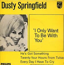 7inch DUSTY SPRINGFIELD i only want to be with you +PS EP UK EX