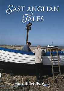East Anglian Tales by Harold Mills West Excellent Condition Free UK Post