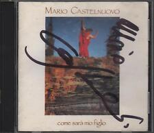 """MARIO CASTELNUOVO - RARO CD 1991 CON AUTOGRAFO """" COME SARA' MIO FIGLIO """""""