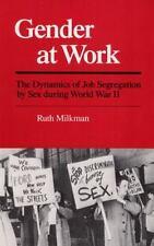 Gender at Work: The Dynamics of Job Segregation by Sex during World War II [Work
