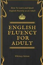 English Fluency For Adult - How to Learn and Speak English Fluently as an A...