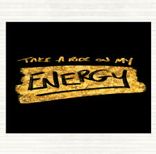 Black Gold Take A Ride On Energy Quote Mouse Mat Pad