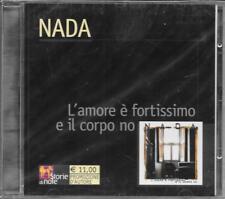 """NADA - RARO CD FUORI CATALOGO CELOPHANATO """" L'AMORE E' FORTISSIMO E IL CORPO NO"""
