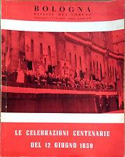 LA CELEBRAZIONE CENTENARIE DEL 12 GIU.1859 BOLOGNA.  N. 4-5-6 APR-MAG.-GIUG. '59