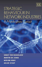 Strategic Behaviour in Network Industries: A Multidisciplinary Approach by