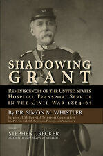 Shadowing Grant - Newly Released Civil War Surgeon Autobiography