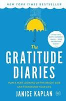 The Gratitude Diaries : How a Year Looking on the Bright Side Can Transform Your