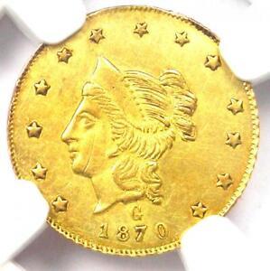 1870 Liberty California Gold Dollar G$1 BG-1203. NGC Uncirculated (UNC MS) - R5!