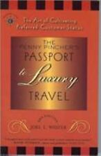 The Penny Pincher's Passport to Luxury Travel: The Art of Cultivating Preferred