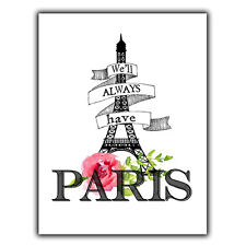 WE'LL ALWAYS HAVE PARIS quote METAL WALL PLAQUE Sign humorous art print decor