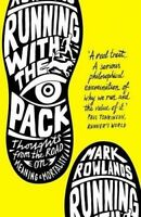 Running with the Pack: Thoughts From the Road on Meaning and Mortality ' Mark Ro