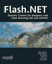 Flash . NET : Dynamic Content for Designers with Flash Remoting MX and...