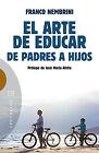 EL ARTE DE EDUCAR DE PADRES A HIJOS. ENVÍO URGENTE (ESPAÑA)