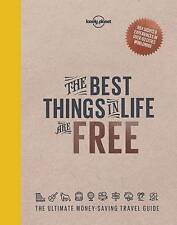 The Best Things in Life are Free (Lonely Planet How to Guides), Hardback. New.