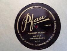 PFAU 78 RECORD/BOB WOLF/CALUMET WALTZ/MERRY MONTH OF MAY/ EX+ WISCONSIN POLKA